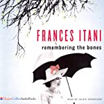Remembering The Bones | Frances Itani