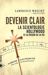 Devenir clair : la scientologie, Hollywood et la prison de la foi, Wright, Lawrence