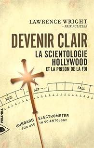 Devenir clair - La Scientologie, Hollywood et la prison de la foi par Lawrence Wright