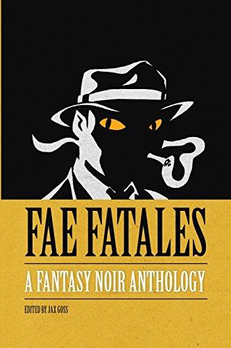Fae Fatales: A Fantasy Noir Anthology: (Full Colour Edition)