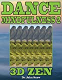 Dance Mindfulness 2: 3D Zen (Volume 2)