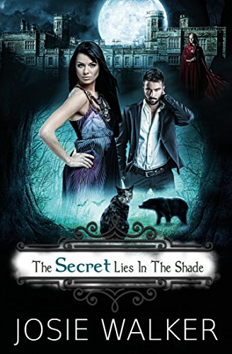 The SECRET Lies In The Shade (The Order Of The Bear Book 2) by [Walker, Josie]