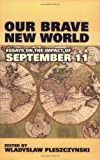 Our Brave New World: Essays on the Impact of September 11 (Hoover Institution Press Publication), Wladyslaw Pleszczynski, 0817939024
