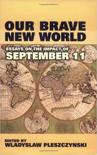 Amazoncom Our Brave New World Essays On The Impact Of September  Our Brave New World Essays On The Impact Of September  Hoover  Institution Press Publication