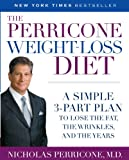 The Perricone Weight-Loss Diet: A Simple 3-Part