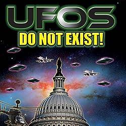 UFOs Do Not Exist!