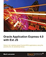 Oracle Application Express 4.0 with Ext JS Front Cover