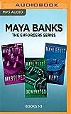 Maya Banks The Enforcers Series: Books 1-3: Mastered, Dominated, Kept