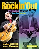 Rockin' Out: Popular Music in the U.S.A. (6th Edition), Reebee Garofalo, Steven Waksman, 0205956807