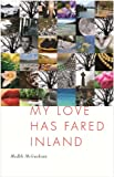 My Love Has Fared Inland, Medbh McGuckian, 1930630484