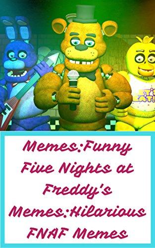 Amazon com: Memes:Funny Five Nights at Freddy's Memes