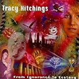 From Ignorance to Ecstacy by Tracy Hitchings