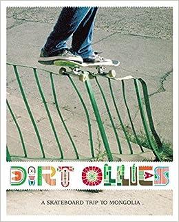 dirt ollies a skateboard trip to mongolia mit dvd mongolian tyres