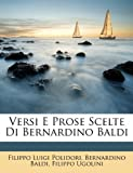 Versi E Prose Scelte Di Bernardino Baldi, Filippo Luigi Polidori and Bernardino Baldi, 1148555161