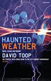 Haunted Weather, David Toop, 1852427892