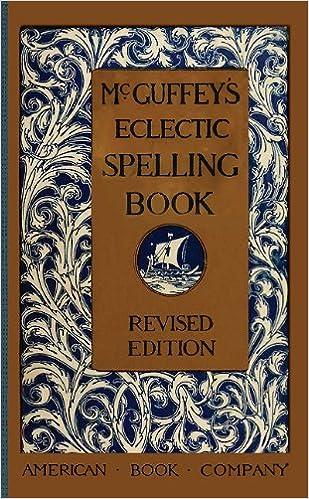 Amazon.com: McGuffey's Eclectic Spelling Book (McGuffey Readers ...