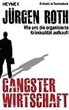 Gangsterwirtschaft: Wie uns die organisierte Kriminalität aufkauft