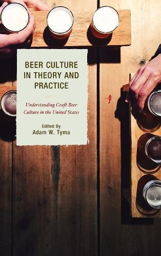 Beer Culture in Theory and Practice: Understanding Craft Beer Culture in the United States (Communication Perspectives in Popular Culture) by Lexington Books