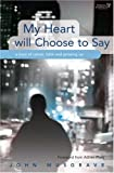 My Heart Will Choose to Say, John Musgrave, 1850786208
