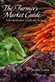 The Farmer's Market Guide, Jennifer Loustau, 0764340778