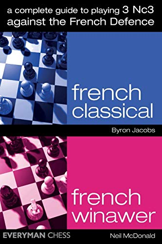 A Complete Guide to Playing 3 Nc3 Against the French Defence (Everymans Chess)