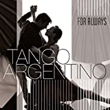 Tango Argentino: for Always