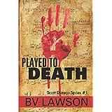 Played to Death: Scott Drayco Series #1 (Volume 1)