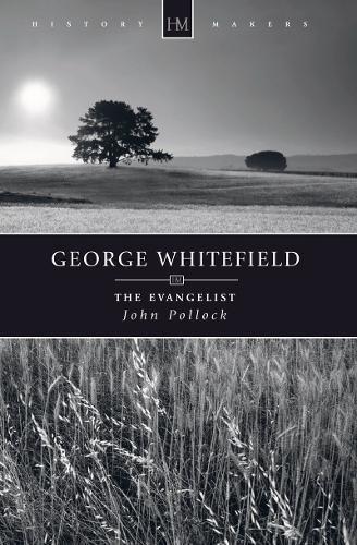 George Whitefield: The Evangelist (History Maker)