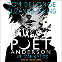 Poet Anderson ...In Darkness Audiobook by Tom DeLonge, Suzanne Young Narrated by Liam Gerrard