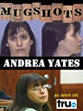 Mugshots: Andrea Yates