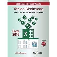 Tablas dinámicas con Excel 2016.Funciones, tablas y bases de datos