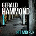 Hit and Run Audiobook by Gerald Hammond Narrated by Cameron Stewart