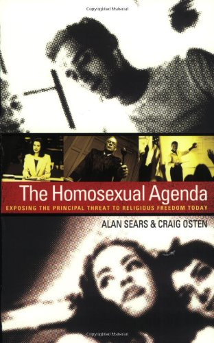 The Homosexual Agenda: Exposing the Principal Threat to Religious Freedom Today