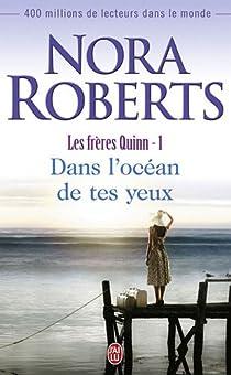 Les frères Quinn, tome 1 : Dans l'océan de tes yeux par Roberts