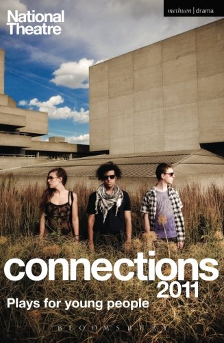 National Theatre Connections 2011: Plays for Young People: Frank & Ferdinand; Gap; Cloud Busting; Those Legs; Shooting Truth; Bassett; Gargantua; ... Beauty Manifesto; Too Fast (Play Anthologies)