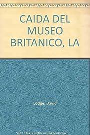 CAIDA DEL MUSEO BRITANICO, LA af David Lodge