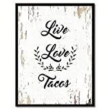 SpotColorArt Live Love Tacos Office Framed Canvas Art, 13'' x 17'', White