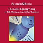 The Little Squeegy Bug | Bill Martin