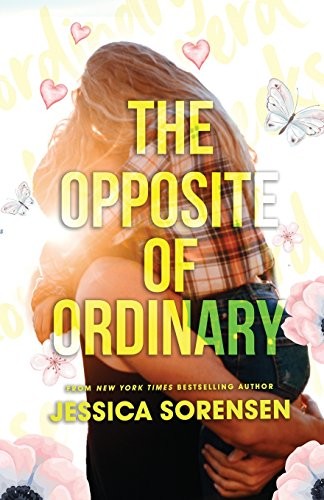 The Opposite of Ordinary [Jessica Sorensen] (Tapa Blanda)