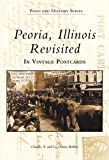 Peoria, Illinois Revisited: In Vintage Postcards (The Postcard History)