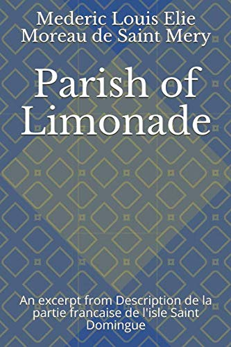 Parish of Limonade: An excerpt from Description de la partie francaise de l'isle Saint Domingue (Mederic Louis Elie Moreau De Saint Mery)