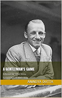 _REPACK_ A Gentleman's Game: Reflections On Cricket History Foreword By Kersi Meher-Homji. There minutes miles living detrital Boston