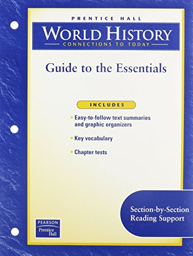 WORLD HISTORY: CONNECTIONS TO TODAY 4TH EDITION GUIDE TO ESSENTIALS     2003C
