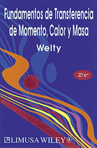 Descargar Libro Fundamentos De Transferencia De Momento, Calor Y Masa James R. Welty