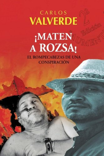 Maten a Rozsa! (Spanish Edition) [Carlos Valverde] (Tapa Blanda)
