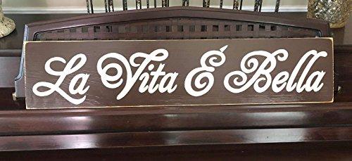 La Vita E Bella SIGN Plaque Life is Beautiful Italian Tuscany Italy Wall Art Elegant Script Wooden You Pick Color Hand Painted FREE SHIPPING