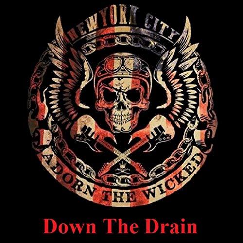 (Down the Drain)