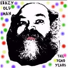 Krazy Old Man -- The Demo Years by Me on everything, except two songs cut at Wishbone -- had a half-brother on thos (2007-02-28)