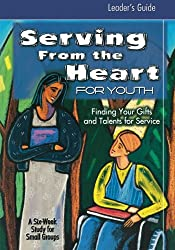 Serving From the Heart for Youth Leader's Guide: Finding Your Gifts and Talents for Service