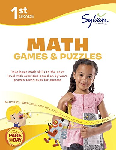 1st Grade Math Games and Puzzles: Activities, Exercises, and Tips to Help You Catch Up, Keep Up, and Get Ahead (Sylvan Math Workbooks)
